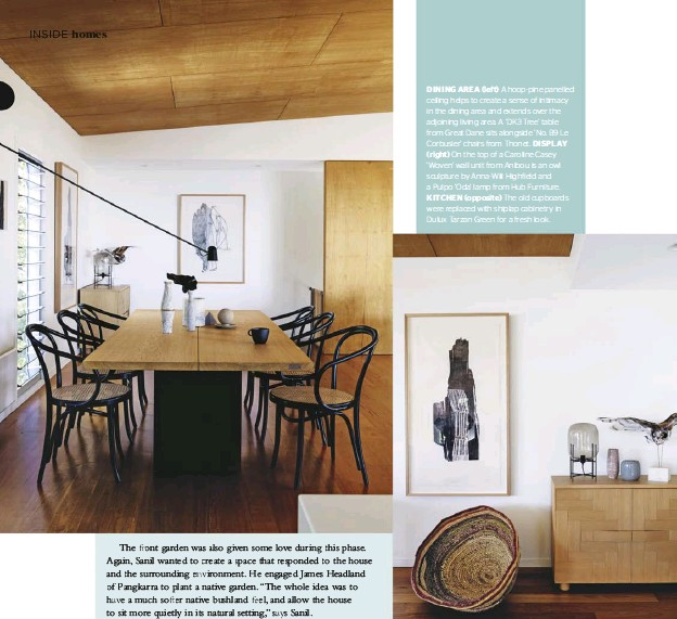 ??  ?? DINING AREA (left) A hoop-pine panelled ceiling helps to create a sense of intimacy in the dining area and extends over the adjoining living area. A 'DK3 Tree' table from Great Dane sits alongside 'No. B9 Le Corbusier' chairs from Thonet. DISPLAY...