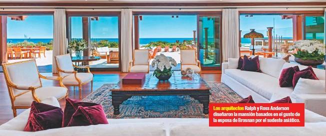 ??  ?? Los arquitectos Ralph y Ross Anderson diseñaron la mansión basados en el gusto de la esposa de Brosnan por el sudeste asiático.