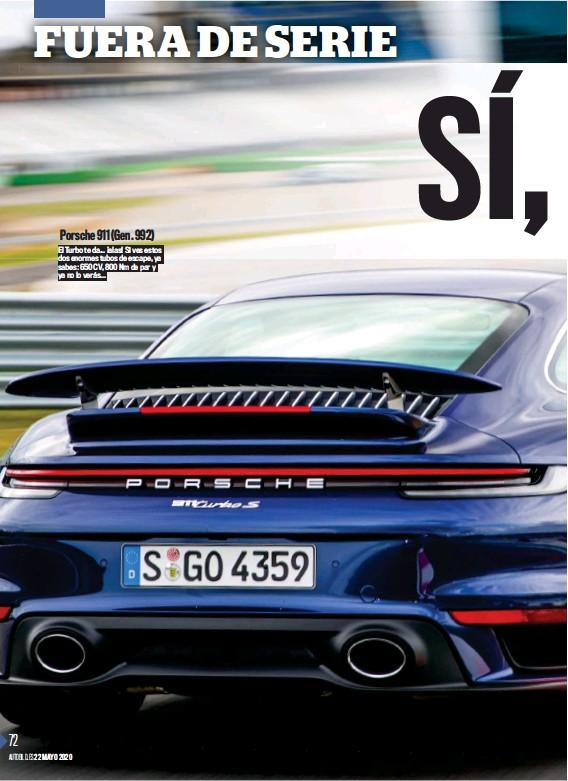 ??  ?? Porsche 911 (Gen. 992) El Turbo te da... ¡alas! Si ves estos dos enormes tubos de escape, ya sabes: 650 CV, 800 Nm de par y ya no lo verás...