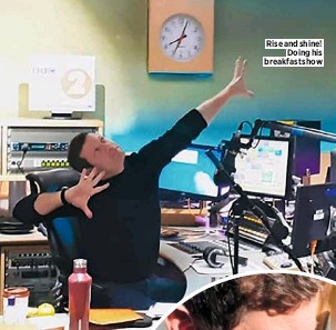 ??  ?? Rise and shine! Doing his breakfast show