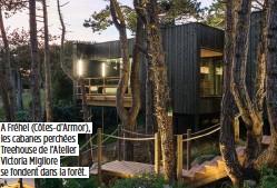 ??  ?? A Fréhel (Côtes-d'Armor), les cabanes perchées Treehouse de l'Atelier Victoria Migliore se fondent dans la forêt.