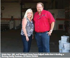 ??  ?? Krista Barr, left, and husband Corey have helped make Barr's Roofing a thriving family business. PEYMAN SOHEILI