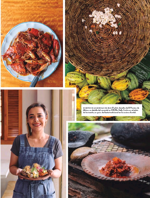 ??  ?? El plato de jaiba de El Paraíso de en sentido de las manecillas del reloj Albino; un detalle del cacaotal en DRUPA; Nelly Córdova y el plato de horneado; un guiso de fiesta tradicional en la cocina chontal.