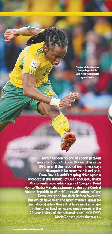 ??  ?? Siphiwe Tshabalala scores the opening goal of the 2010 World Cup in a match against Mexico.
