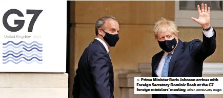 ?? Adrian Dennis/Getty Images ?? Prime Minister Boris Johnson arrives with Foreign Secretary Dominic Raab at the G7 foreign ministers' meeting