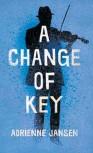 ??  ?? A CHANGE OF KEY by Adrienne Jansen (Escalator Press, $28) Reviewed by Bernadette Rae