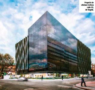 ??  ?? Proyecto de oficinas Corteza calle 93, de Bogotá.