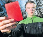 ??  ?? SEEING RED: Ryan Hampson has organised a strike over abuse received by match officials