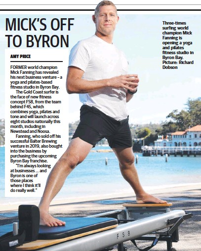 ??  ?? Three-times surfing world champion Mick Fanning is opening a yoga and pilates fitness studio in Byron Bay. Picture: Richard Dobson