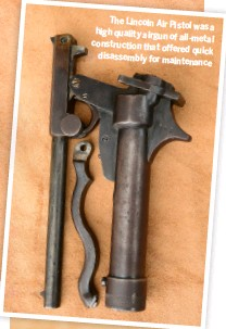 ??  ?? The Lincoln Air Pistol was a high quality airgun of all-metal construction that offered quick disassembly for maintenance