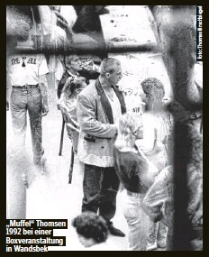 """??  ?? """"Muffel""""Thomsen 1992 bei einer Boxveranstaltung in Wandsbek"""