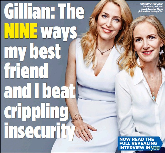 ??  ?? SURVIVORS: Gillian Anderson, left, and friend Jennifer Nadel pictured for today's You