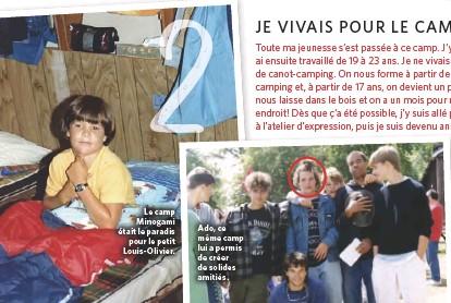 ??  ?? Le camp Minogami était le paradis pour le petit Louis-Olivier. Ado, ce même camp lui a permis de créer de solides amitiés.