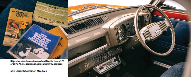 ??  ?? Right: chocolate-brown dash was facelifted for Nuova 128 of 1976. Above: all original books remain in the glovebox