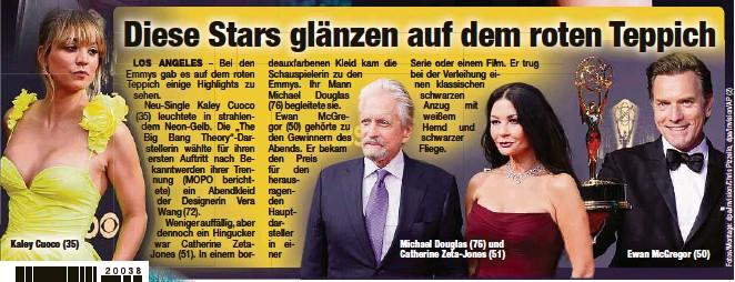 ?? ?? Kaley Cuoco (35) Michael Douglas (76) und Catherine Zeta-Jones (51) Ewan McGregor (50)