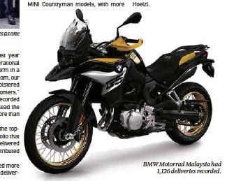 ??  ?? BMW Motorrad Malaysia had 1,126 deliveries recorded.