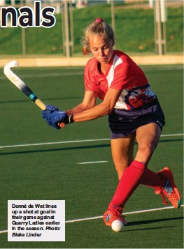 ?? Photo: Blake Linder ?? Donné de Wet lines up a shot at goal in their game against Quarry Ladies earlier in the season.