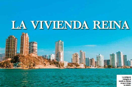 ??  ?? La ventaja de Cartagena al invertir en oficinas es que el riesgo es mínimo.