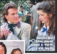 ??  ?? Swayze and Alley played lovers in North and South