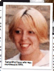??  ?? Samantha Class who was murdered in 1997.
