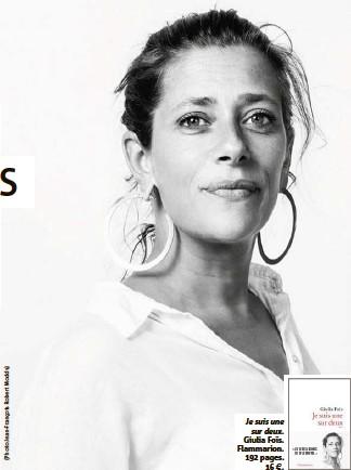 ??  ?? Je suis une sur deux. Giulia Foïs. Flammarion.  pages. 