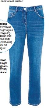 ??  ?? Grace straight leg jeans, £12.50, Matalan