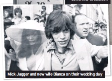 ??  ?? Mick Jagger and new wife Bianca on their wedding day