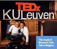 ??  ?? The couple at Winston's Tedx Talk in Belgium.