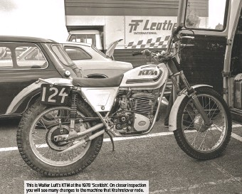 ??  ?? This is Walter Luft's KTM at the 1978 'Scottish'. On closer inspection you will see many changes to the machine that Krahnstover rode.