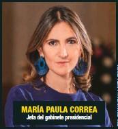 ??  ?? MARÍA PAULA CORREA Jefa del gabinete presidencial