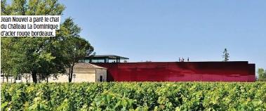 ??  ?? Jean Nouvel a paré le chai du Château La Dominique d'acier rouge bordeaux. BAISSE DES TAUX 15 ans : 1,65 % 20 ans : 1,80 % 25 ans : 2,19 % 30 ans : 2,90 % Pour 100 € de mensualité, vous empruntez (assurance comprise) : 15 ans : 15 573 € 20 ans : 19...