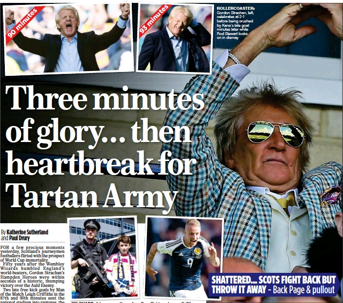 ??  ?? ON GUARD: A fan poses with a police officer. Right, goal scorer Griffiths ROLLERCOASTER: Gordon Strachan, left, celebrates at 2-1 before being crushed by Kane's late goal minutes later while Rod Stewart looks on in dismay SHATTERED... SCOTS FIGHT BACK...