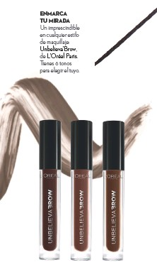??  ?? ENMARCA TU MIRADA Un imprescindible en cualquier estilo de maquillaje: Unbelieva'Brow, de L'Oréal Paris. Tienes 6 tonos para elegir el tuyo.