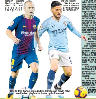 ??  ?? IDOLS: Phil Foden says Andres Iniesta and David Silva are the two players he looks up to the most