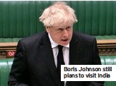 ??  ?? Boris Johnson still plans to visit India