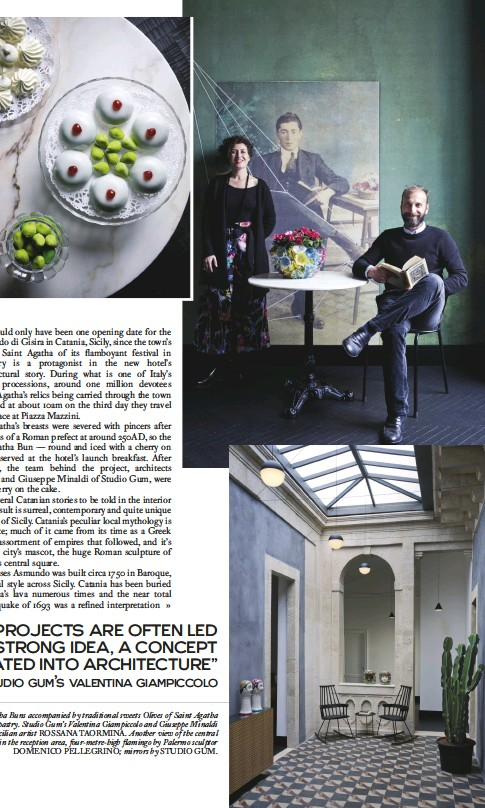 ??  ?? this page from top: Agatha Buns accompanied by traditional sweets Olives of Saint Agatha made from royal pastry. Studio Gum's Valentina Giampiccolo and Giuseppe Minaldi before a portrait by Sicilian artist ROSSANA TAORMINA. Another view of the central...