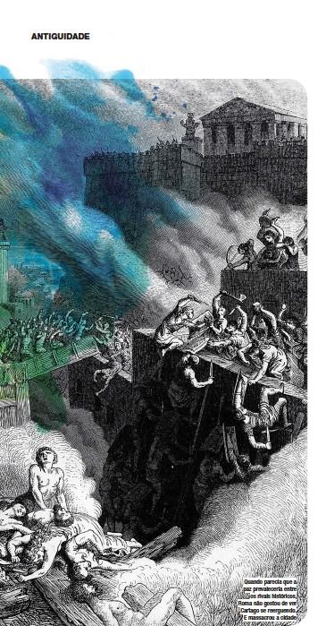 ??  ?? Quando parecia que a paz prevaleceria entre os rivais históricos, Roma não gostou de ver Cartago se reerguendo. E massacrou a cidade