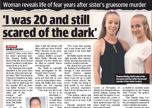 ??  ?? Deanna Beilby (left) tells of her torment and fear after the brutal murder of her sister Larissa.