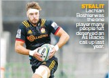 ??  ?? STEAL IT Lachlan Boshier was the one player many people felt deserved an All Blacks call up last year.