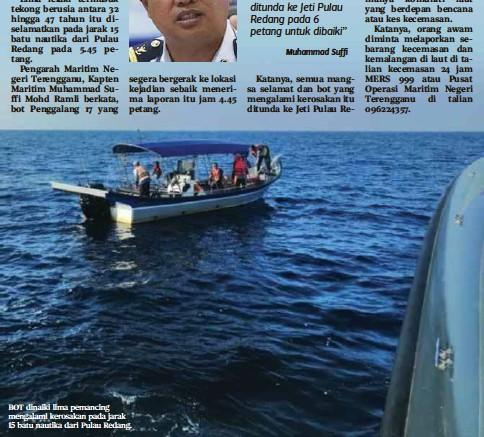 ??  ?? BOT dinaiki lima pemancing mengalami kerosakan pada jarak 15 batu nautika dari Pulau Redang.