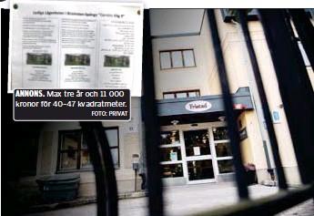 ?? FOTO: PRIVAT FOTO: MIKAEL ANDERSSON ?? ANNONS. Max tre år och 11 000 kronor för 40–47 kvadratmeter. HYRS UT. Det tidigare servicehuset Fristad såldes. Nu hyrs lägenheterna ut i andra hand.