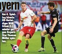 ??  ?? Am 4. Spieltag könnte RB-Verteidiger Willi Orban (l.) wieder gegen BayernStar Thomas Müller spielen.