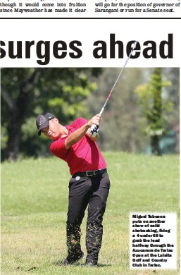 ??  ?? Miguel Tabuena puts on another show of solid shot­mak­ing, fir­ing a 4-un­der 68 to grab the lead half­way through the Azu­car­era de Tar­lac Open at the Luisita Golf and Coun­try Club in Tar­lac.