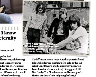 ??  ?? Seeing a gig by fellow Welshman Dave Edmunds (centre, with Love Sculpture) gave Shelley the impetus to form a band.