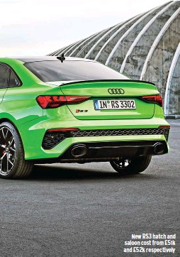 ??  ?? New RS3 hatch and saloon cost from £51k and £52k respectively