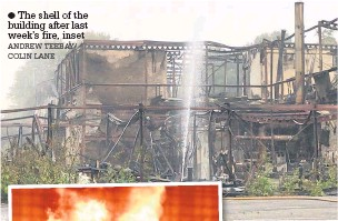 ?? ANDREW TEEBAY/ COLIN LANE ?? The shell of the building after last week's fire, inset
