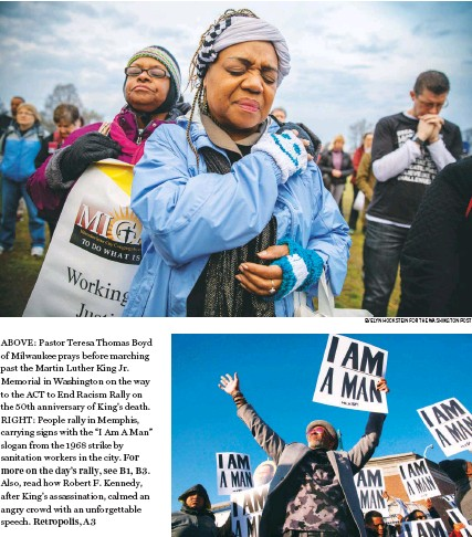 ?? EVELYN HOCKSTEIN FOR THE WASHINGTON POST RICK MUSACCHIO/EPA-EFE/SHUTTERSTOCK ?? ABOVE: Pastor Teresa Thomas Boyd of Milwaukee prays before marching past the Martin Luther King Jr. Memorial in Washington on the way to the ACT to End Racism Rally on the 50th anniversary of King's death. RIGHT: People rally in Memphis, carrying signs...