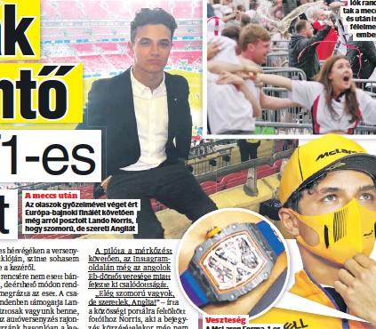 ??  ?? A meccs után Az olaszok győzelmével véget ért Európa-bajnoki finálét követően még arról posztolt Lando Norris, hogy szomorú, de szereti Angliát