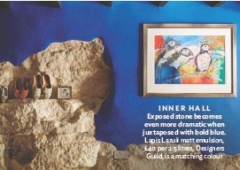 ??  ?? inner Hall exposed stone becomes even more dramatic when juxtaposed with bold blue. lapis lazuli matt emulsion, £ 40 per 2.5 litres, designers Guild, is a matching colour