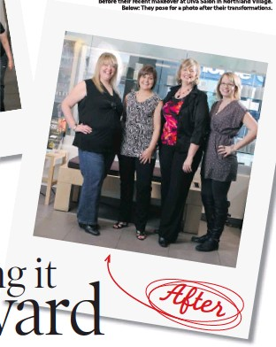 ??  ?? Left: From left, Real Life reporter Theresa Tayler along with Calgary Herald Health Club finalists Karen, Tracey and Sharleen before their recent makeover at Diva Salon in Northland Village. Below: They pose for a photo after their...